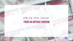 diy dry erase dry erase calendar from an antique window diy dry erase marker holder