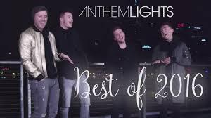 Anthem Lights Songs List Best Of 2016 Medley Anthem Lights Mashup