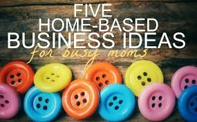 good home based business ideas for moms. looking for a way to earn extra income from home? here are five popular home moms good based business ideas single