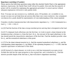 Impedance Matching 25 Points Please Answer The F