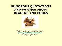 Funny Quotes About Reading Humorous Quotations And Sayings About Reading And Books
