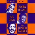 The Best of Bobby Bland, B.B. King & Little Junior Parker