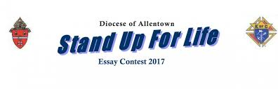 stand up for life essay contest r catholic diocese of allentown allentown diocese stand up for life essay contest
