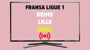 CANLI İZLE Reims Lille Bein Sports 3 şifresiz canlı maç izle