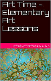 Art Time - Elementary Art Lessons - Kindle edition by Brewer, Wendy. Arts &  Photography Kindle eBooks @ Amazon.com.