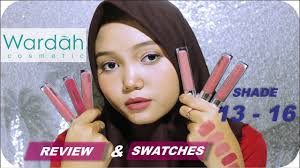 review and swatches shade 13 14 15 16 17 18 wardah exclusive matte lip cream