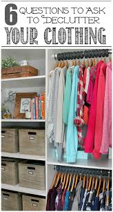 great tips on how to declutter your clothing read this and then go and clean