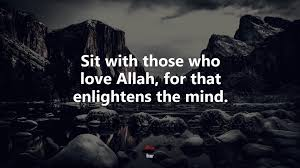 628614 Sit with those who love Allah ...