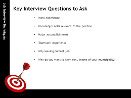 Questions To Ask On Work Experience Job Interview Techniques Ppt Video Online Download