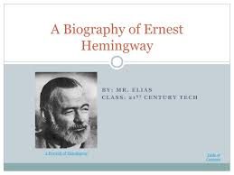 powerpoint biography ppt a biography of ernest hemingway powerpoint presentation id