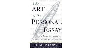 the art of the personal essay an anthology from the classical era the art of the personal essay an anthology from the classical era to the present by phillip lopate