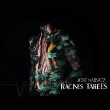 Racines tarées - Album by José Narvaez | Spotify
