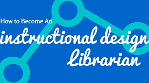 How To Become An Instructional Design Elearning Librarian