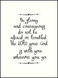 Be Strong And Courageous Quotes Adorable Bible Quote Be Strong And Courageous Art Prints By Walkbyfaith