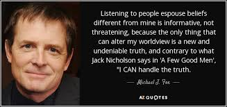 Few Good Men Quotes Gorgeous Michael J Fox Quote Listening To People Espouse Beliefs Different