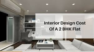 Interior Design Cost Of A 2 BHK Flat.jpg
