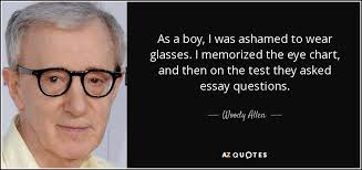 Allen Eye Chart Woody Allen Quote As A Boy I Was Ashamed To Wear Glasses I