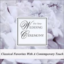 for your wedding ceremony classical favorites with a Wedding Ceremony Songs Contemporary for your wedding ceremony classical favorites with a contemporary touch contemporary songs for wedding ceremony