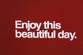 Enjoy This Beautiful Day Quotes Best of Enjoy This Beautiful Day Life Is Good Enjoy Pinterest