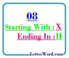 8 letter word with x eight letter words starting with x and ending in h letters in word