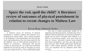 children spare the rod spoil the child a literature review of outcomes of physical punishment in relation to recent changes to maltese law kevin borg