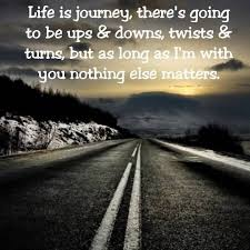 Quotes Life Journey Famous Life Journey Quotes Life Is JourneyThere's Going To Be Ups 99