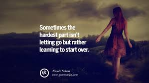 40 Quotes On Life About Keep Moving On And Letting Go Of Someone Custom Quotes About Moving On And Letting Go