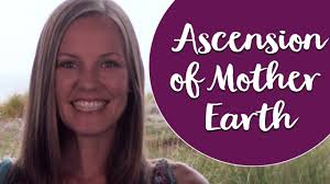 the ascension of mother earth what you need to know about the ascension process