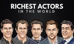 richest actors in the world 2020 wiki
