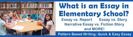 what is an essay in elementary school teaching writing fast and  what is an essay in elementary school