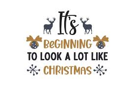 It S Beginning To Look A Lot Like Christmas Svg Cut File By Creative Fabrica Crafts Creative Fabrica