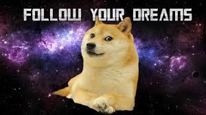 doge follow your dreams. Exellent Dreams YouTube Premium Throughout Doge Follow Your Dreams R