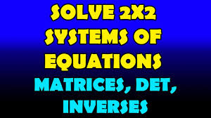solving 2x2 matrices fast by hand or by calculator