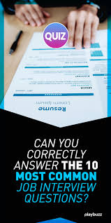 Can You Correctly Answer The 10 Most Common Job Interview