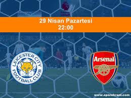 29.04.2019 Leicester City vs Arsenal maçı Hangi Kanalda Saat Kaçta  Yayınlanacak?