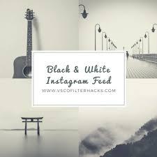 VSCO Filters for Black and White Instagram Feed - VSCO Filter Hacks