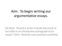 compare and contrast sample essay ppt video online aim to begin writing our argumentative essays do now should a writer include