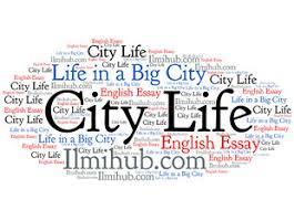 city life life in a big city essay quotations ilmi hub