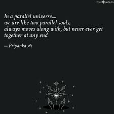 In A Parallel Universe Quotes Writings By Priyanka Gupta