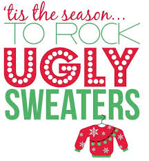 Ugly Christmas Sweater Party! Dec. 20th