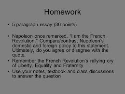 french revolution ldquo i am the revolution rdquo ppt homework 5 paragraph essay 30 points napoleon once remarked i am the french