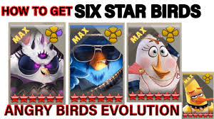 ANGRY BIRDS EVOLUTION HOW TO GET SIX STAR BIRDS (MOST POWERFUL BIRDS)