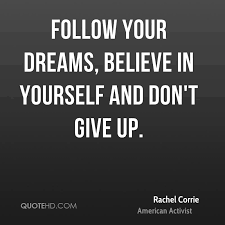 Quotes About Not Giving Up On Your Dreams Best of Rachel Corrie Dreams Quotes QuoteHD