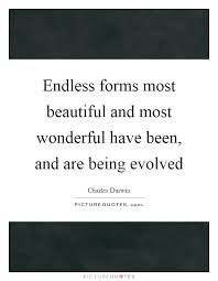 Endless Forms Most Beautiful Quote Best of Endless Forms Most Beautiful And Most Wonderful Have Been And