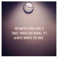 Quotes About Waiting On God Mesmerizing Waiting Is Worth It Quotes On QuotesTopics