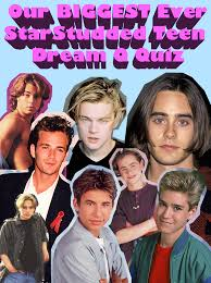 Our Biggest Ever Star Studded Teen Dream Q Quiz Lifestyle
