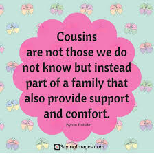 Top 40 Cousin Quotes Sayings Word Porn Quotes Love Quotes Life Delectable Best Cousins Quote