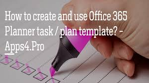 How To Create And Use Office 365 Planner Task Plan