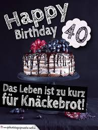 Geburtstagstorte 40 Geburtstag Happy Birthday Geburtstagssprüche