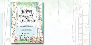 lettering in the whimsical woodlands a creative calligraphy adventure nature inspired projects